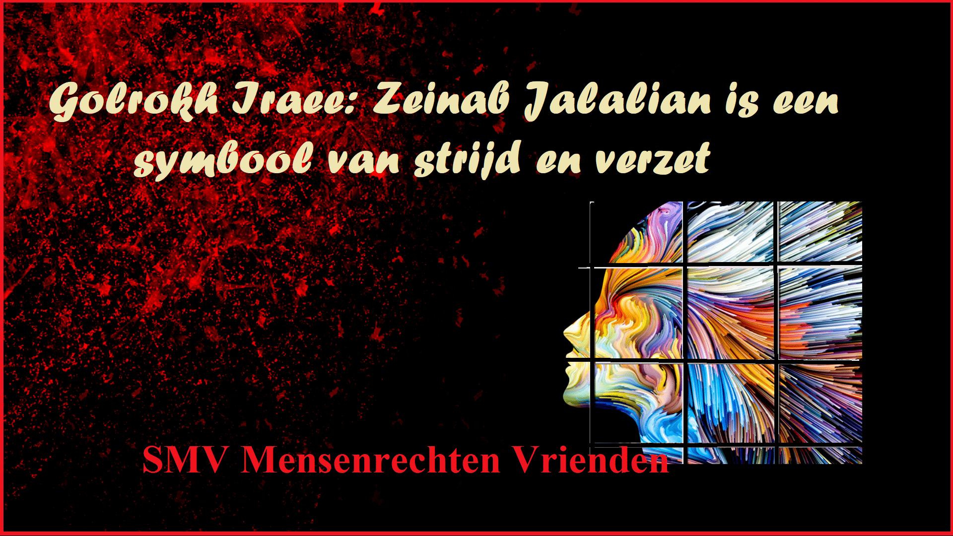 Golrokh Iraee: Zeinab Jalalian is een symbool van strijd en verzet