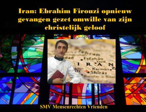 Iran: Ebrahim Firouzi opnieuw gevangen gezet omwille van zijn christelijk geloof
